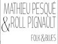 Mathieu Pesqu� & Roll Pignault